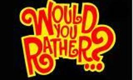 Would you rather (5)